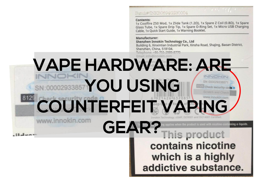Vape Hardware: Are You using Counterfeit Vaping Gear?