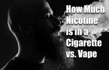 How Much Nicotine is in a Tobacco Cigarette vs. a Vape