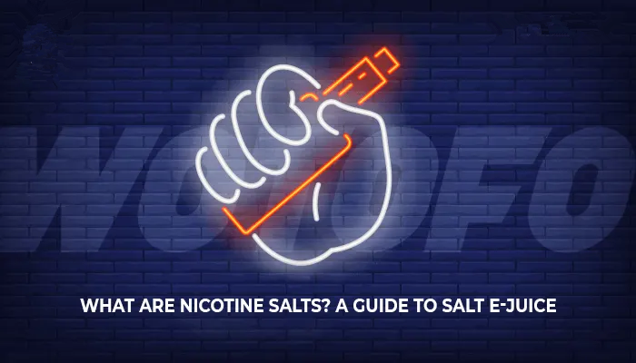 What are Nicotine Salts? A Guide to Salt E-Juice Vaping