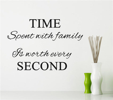 Time spent with family is worth every second Vinyl Wall Decal Sticker quotes
