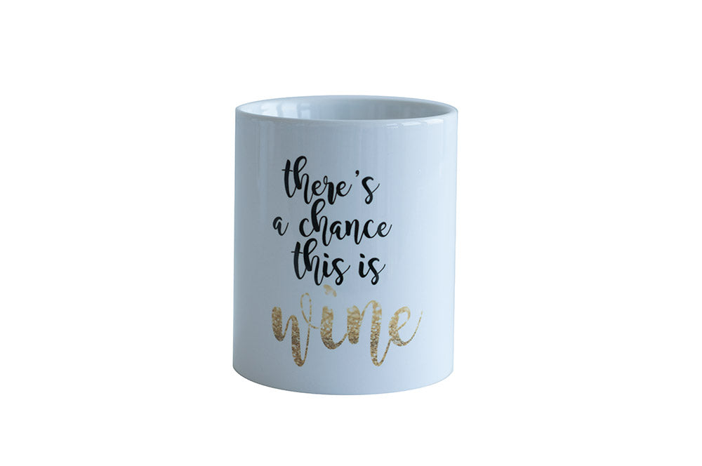 Coffee Mug - There's a chance this could be wine