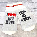 Socks - Unisex 'I love you more than my IPhone'