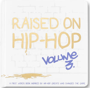 The Little Homie - Raised on Hip Hop Vol.3 First Words