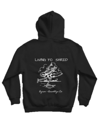 Byron Brooklyn Co - livin To Shred Hoodie | Black or Grey