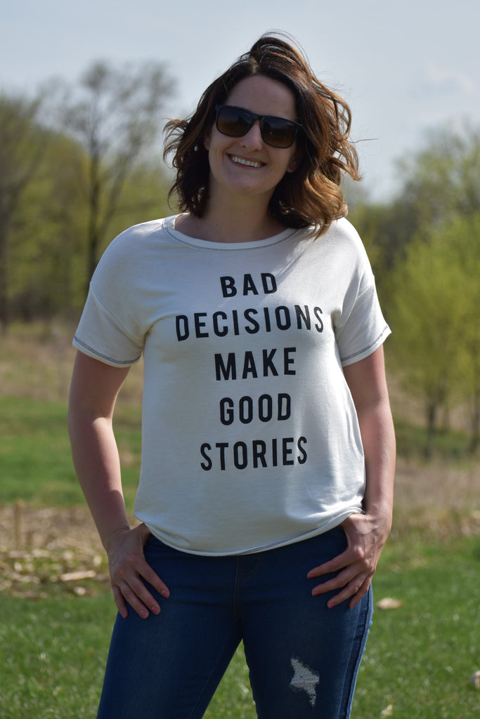 Bad Decisions Make Good Stories Top