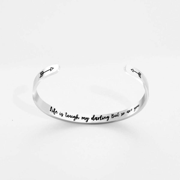 'Life is tough my darling but so are you' Bracelet