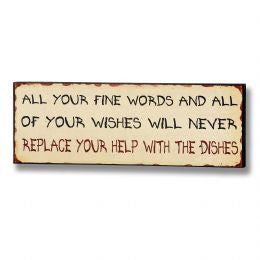All Your Fine Words and All of Your Wishes... Plaque YELLOW