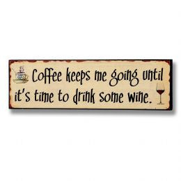 Coffee Keeps Me Going Plaque
