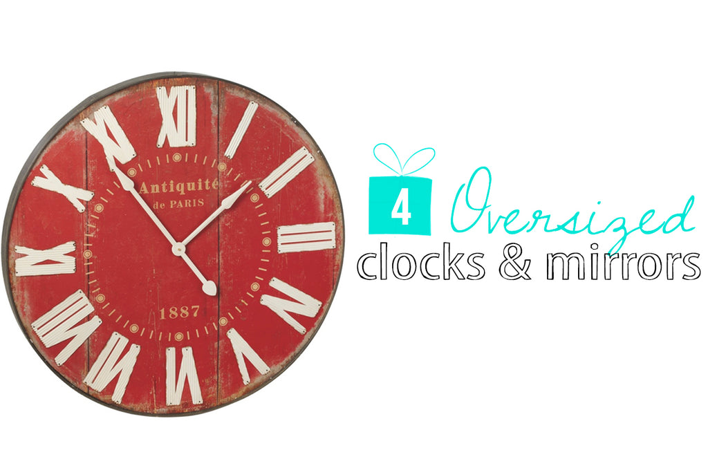 4 Oversized Clocks