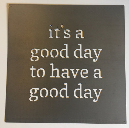 A Good Day Laser Cut Metal Sign