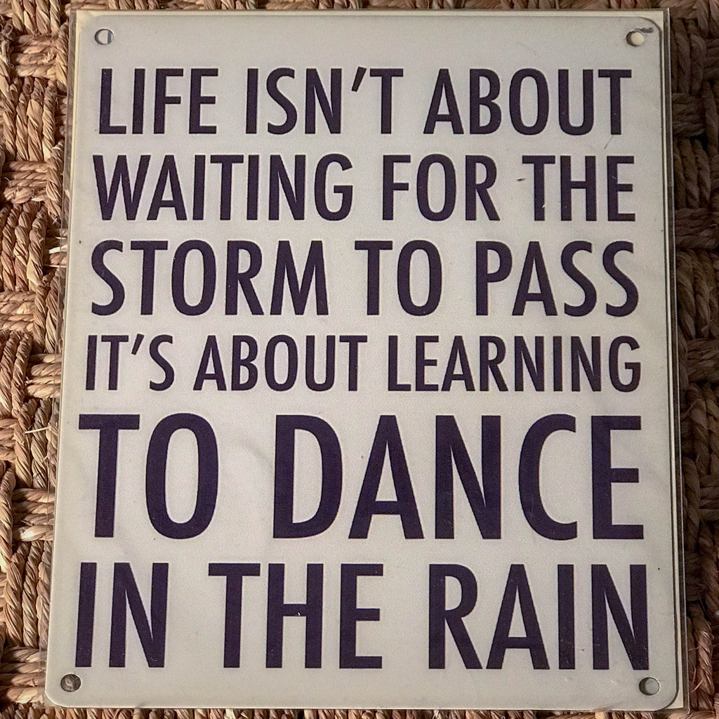 """Learning to Dance in the Rain"" Vintage metal sign"