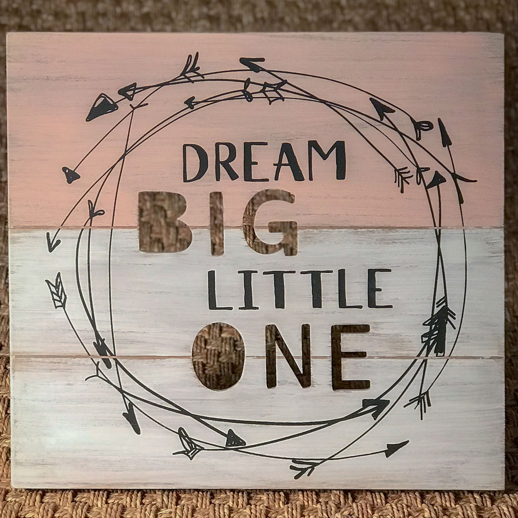 "Sign ""Dream Big Little One"""