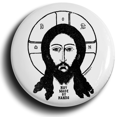 Jesus Not Made By Hands Button