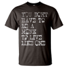 You Don't Have To Be A Monk To Live Like One Beards Tee