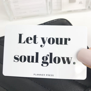 Let Your Soul Glow Pocket Card PC0025 - Planner Press