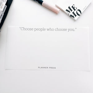 Choose People Who Choose You Side Vellum for the Planner Press Legacy Planner V425