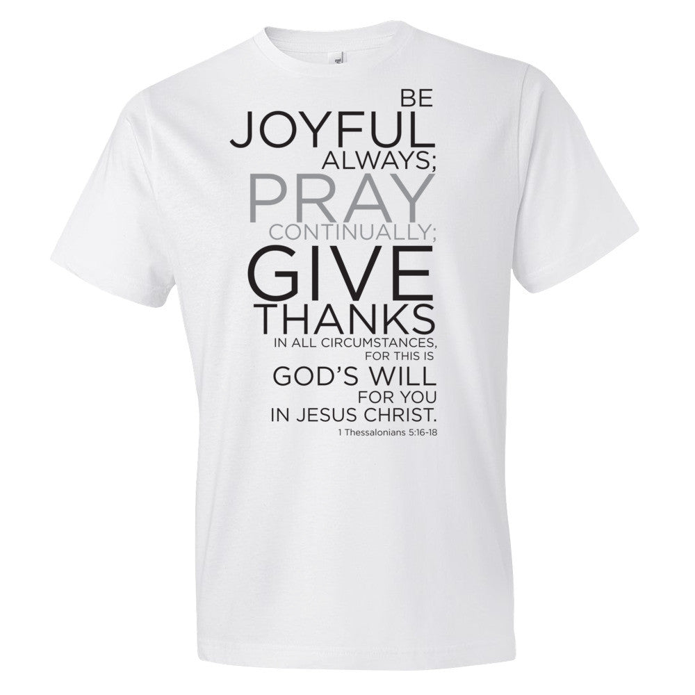 1 Thes 5:16-18 Men's/Unisex Short Sleeve Christianitees (21201001-S)