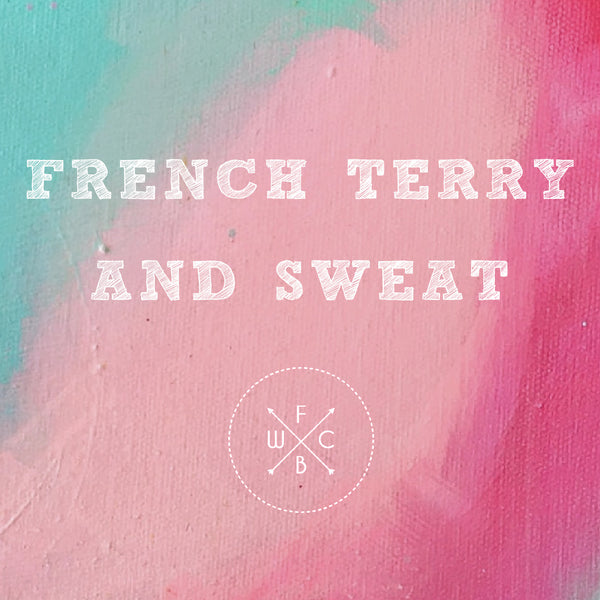 FRENCH TERRY & SWEAT
