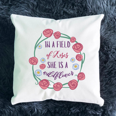 In a Field of Roses She is a Wildflower Throw Pillow