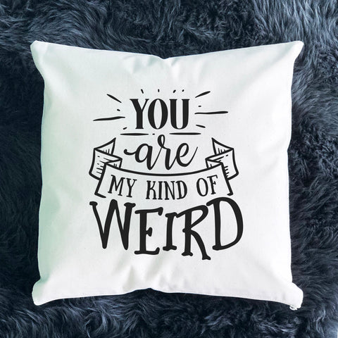 You Are My Kind of Weird Throw Pillow