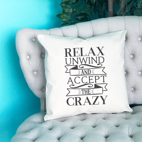 Relax Unwind and Accept the Crazy Throw Pillow - Blush Buffalo