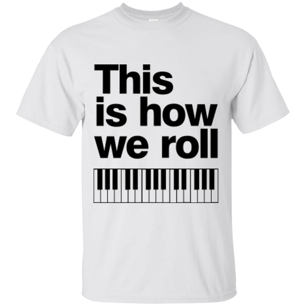 This is how we roll T-Shirt (B)
