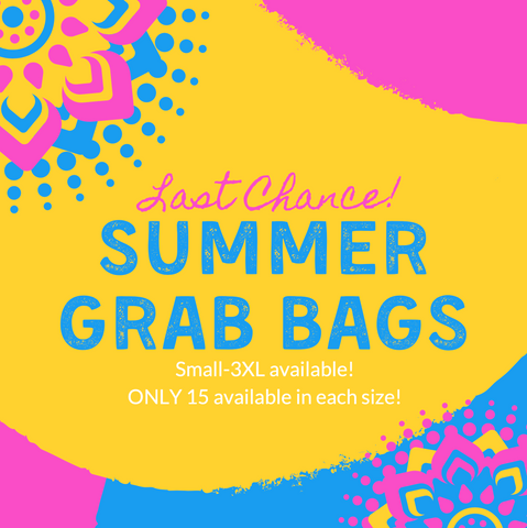 Last Chance SUMMER Grab Bags