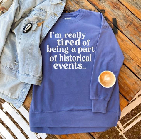 Historical Events Sweatshirt
