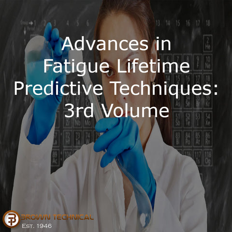 Advances in Fatigue Lifetime Predictive Techniques: 3rd Volume