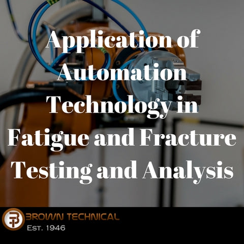 Application of Automation Technology in Fatigue and Fracture Testing and Analysis