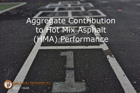 Aggregate Contribution to Hot Mix Asphalt (HMA) Performance