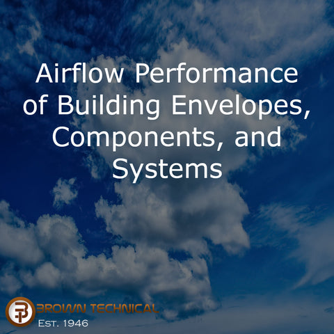 Airflow Performance of Building Envelopes, Components, and Systems