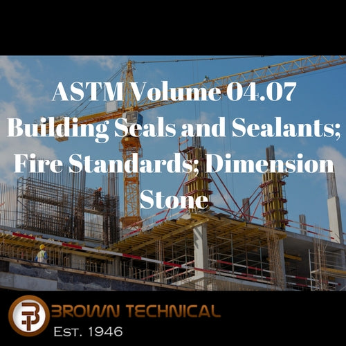 ASTM Volume 04.07 Building Seals and Sealants; Fire Standards; Dimension Stone