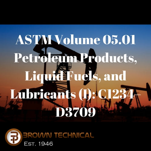 ASTM Volume 05.01 Petroleum Products, Liquid Fuels, and Lubricants (I): C1234–D3709
