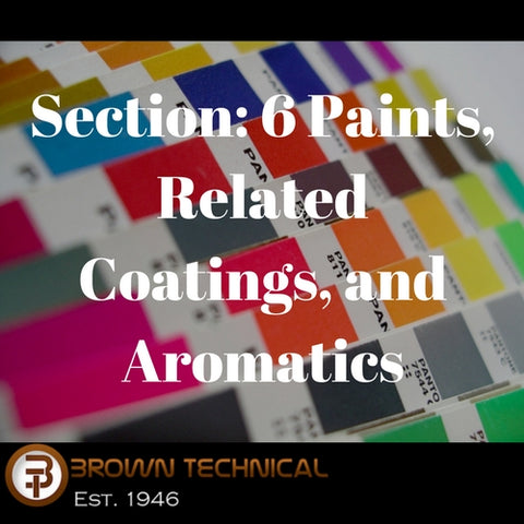 Section: 6 Paints, Related Coatings, and Aromatics