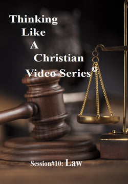TLAC Video Session10 - The Christian Worldview of LAW