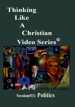 TLAC Video Session11 - The Christian Worldview of POLITICS