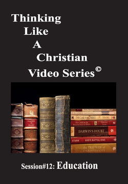 TLAC Video Session12 - The Christian Worldview of EDUCATION