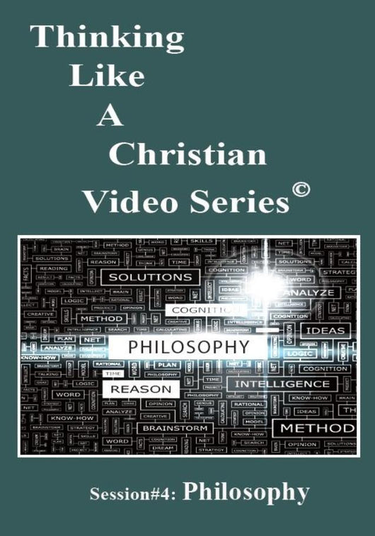 TLAC Video Session 4 - The Christian Worldview of Philosophy