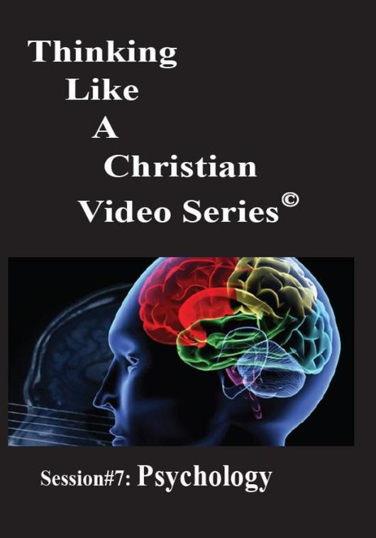 TLAC Video Session 7 - The Christian Worldview of PSYCHOLOGY