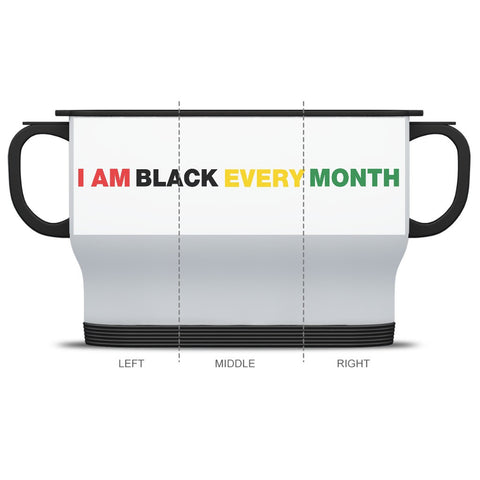 I AM BLACK EVERY MONTH - BLACK HISTORY MONTH TRAVEL MUG
