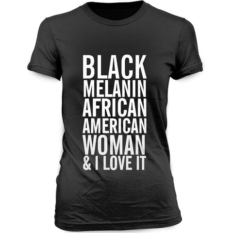 Women's Black Melanin African American Woman & I Love It T-shirt