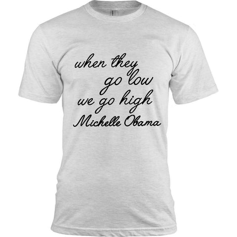 MICHELLE OBAMA QUOTE T-SHIRT - WHEN THEY GO LOW - BLACK PRIDE TEE
