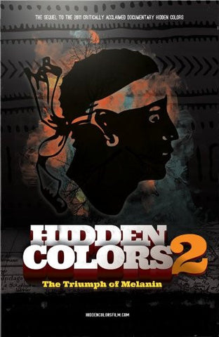 HIDDEN COLORS 2: THE TRIUMPH OF MELANIN - BLACK HISTORY DVD - DOCUMENTARY - 2012