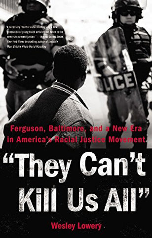 THEY CAN'T KILL US ALL - BLACK HISTORY BOOK - WESLEY LOWERY - 2016