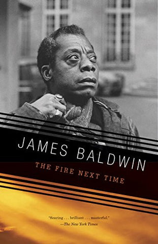THE FIRE NEXT TIME - BLACK EMPOWERMENT BOOK - JAMES BALDWIN - 1963