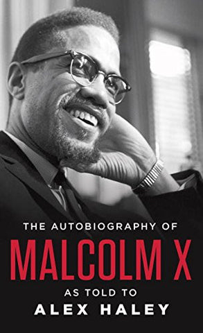 THE AUTOBIOGRAPHY OF MALCOLM X AS TOLD TO ALEX HALEY - BLACK HISTORY BIOGRAPHY - 1964