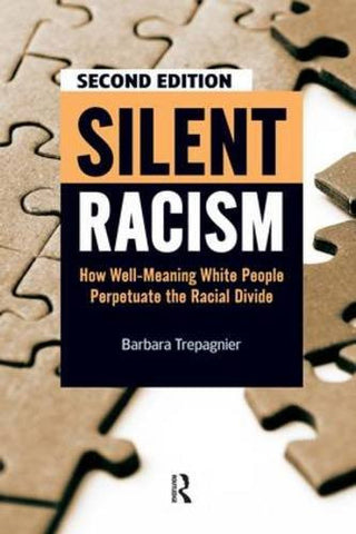 SILENT RACISM, HOW WELL-MEANING WHITE PEOPLE PERPETUATE THE RACIAL DIVIDE - BLACK EMPOWERMENT BOOK