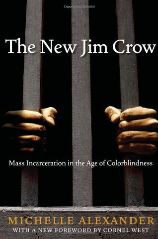 THE NEW JIM CROW - BLACK HISTORY BOOK - MICHELLE ALEXANDER - 2010