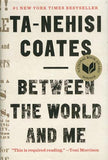 BETWEEN THE WORLD AND ME - TA-NEHISI COATES - BLACK HISTORY BOOK
